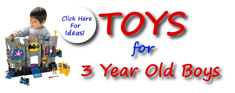 Toys for 3 Year Old Boys