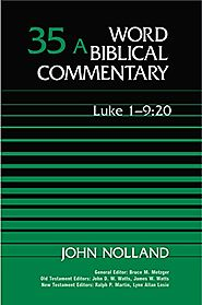 Luke (three volumes; WBC) by John Nolland