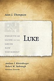 Luke (EGGNT) by Alan J. Thompson