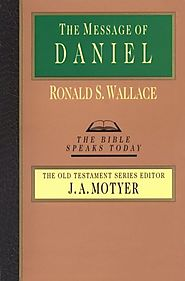 The Message of Daniel (BST) by Ronald S. Wallace