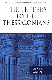 The Letters to the Thessalonians (The Pillar New Testament Commentary)