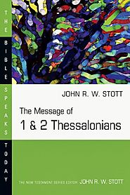 The Message of 1 & 2 Thessalonians (BST)