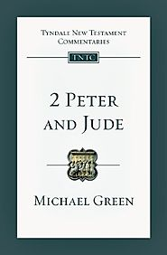 2 Peter and Jude (TNTC) by Michael Green