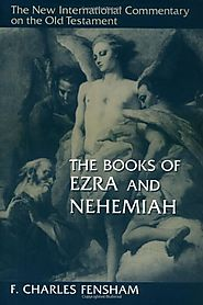 Ezra and Nehemiah (NICOT) by F. Charles Fensham