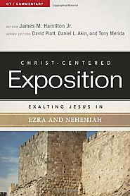 Exalting Jesus in Ezra-Nehemiah (CCEC) by James M. Hamilton Jr.