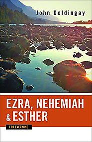 Ezra, Nehemiah, and Esther (For Everyone) by John Goldingay