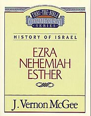 Ezra, Nehemiah, Esther (Thru the Bible) by J. Vernon McGee
