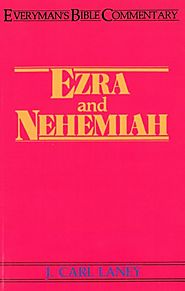 Ezra and Nehemiah (EBC) by J. Carl Laney
