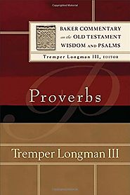 Proverbs (BCOT) by Tremper Longman III