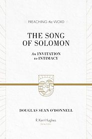 The Song of Solomon (Preaching the Word)