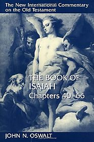 The Book of Isaiah 1-39 and 40–66 (The New International Commentary on the Old Testament)
