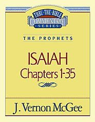 Isaiah 1-35 and 36-66 (Thru the Bible)