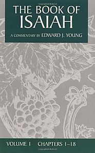 The Book of Isaiah (three volumes) by Edward J. Young