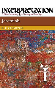 Jeremiah (Interpretation) by R. E. Clements