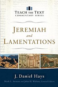 Jeremiah and Lamentations (TtT) by J. Daniel Hays