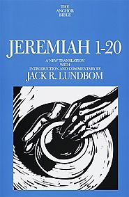 Jeremiah (three volumes; Anchor) by Jack R. Lundbom