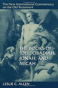 The Books of Joel, Obadiah, Jonah, and Micah (NICOT)