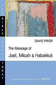 The Message of Joel, Micah and Habakkuk (BST)