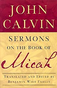 Sermons on the Book of Micah by John Calvin
