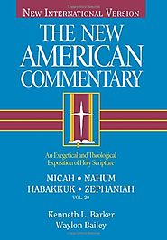 Micah, Nahum, Habakkuh, Zephaniah by Kenneth L. Barker and Waylon Bailey