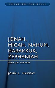 Jonah, Micah, Nahum, Habakkuk and Zephaniah (Focus)