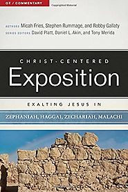 Zephaniah, Haggai, Zechariah, and Malachi (CCEC) by Micah Fries, Stephen Rummage, and Robby Gallaty