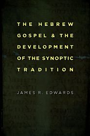 The Hebrew Gospel and the Development of the Synoptic Tradition