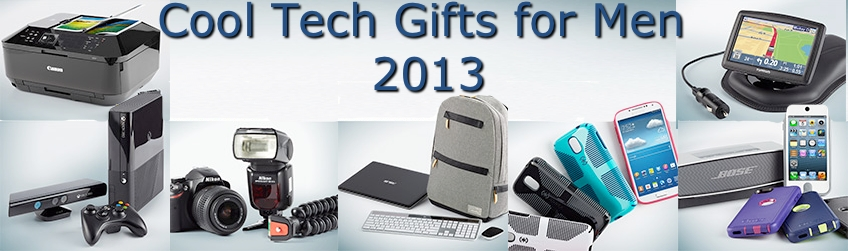 Cool Tech Gifts for Men 2013