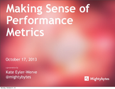 Content Jam 2013 Presentations | Kate Eyler-Werve: Making Sense of Performance Metrics