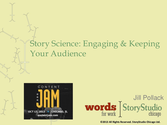 Jill Pollack: Story Science: Engaging & Keeping Your Audience