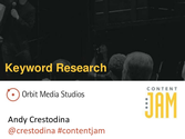 Content Jam 2013 Presentations | Andy Crestodina: Keyword Research in 2013