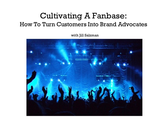 Content Jam 2013 Presentations | Jill Salzman: Cultivating a 'Fanbase': How to Turn Customers Into Brand Advocates