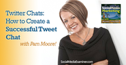 All About Twitter Chats | Twitter Chats, How to Create a Successful Tweet Chat |
