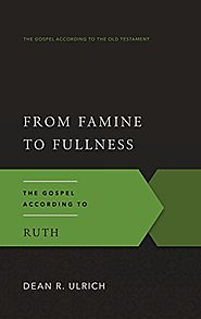 Ruth: From Famine to Fullness