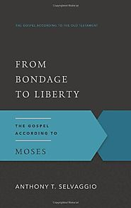 Moses: From Bondage to Liberty