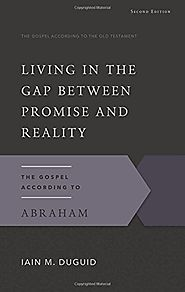 Abraham: Living in the Gap Between Promise and Reality