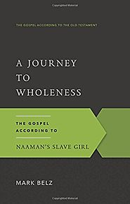 The Gospel According to Naaman's Slave Girl: A Journey to Wholeness