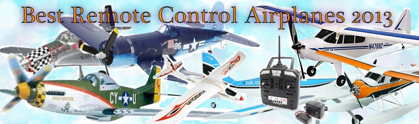 Best Remote Control Airplanes 2013