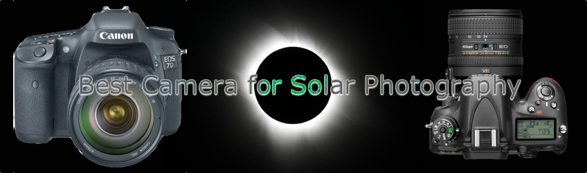 Best Camera for Solar Photography