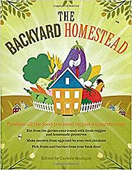 The Backyard Homestead: Produce all the food you need on just a quarter acre! Paperback – February 11, 2009