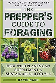 The Prepper's Guide to Foraging: How Wild Plants Can Supplement a Sustainable Lifestyle Paperback – October 25, 2016