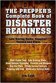 The Prepper's Complete Book of Disaster Readiness: Life-Saving Skills, Supplies, Tactics and Plans Paperback – Septem...