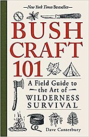 Bushcraft 101: A Field Guide to the Art of Wilderness Survival Paperback – September 1, 2014