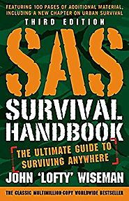 SAS Survival Handbook, Third Edition: The Ultimate Guide to Surviving Anywhere Kindle Edition