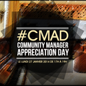 Commmunity Manager Appreciation Day 2014 #CMAD | Community Manager Appreciation Day Tunisia