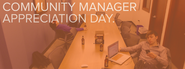Commmunity Manager Appreciation Day 2014 #CMAD | Community Manager Appreciation Day | Iowa City