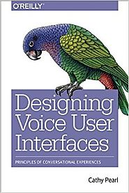 Designing Voice User Interfaces (2016)
