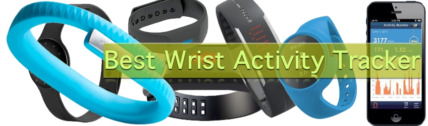 Headline for Best Wrist Activity Tracker | Best Wrist Fitness Tracker 2014 - 2015