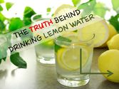 TheTruth Behind Drinking Lemon Water