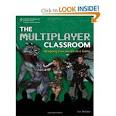 - The Multiplayer Classroom: Designing coursework as a game (2011) by Lee Sheldon